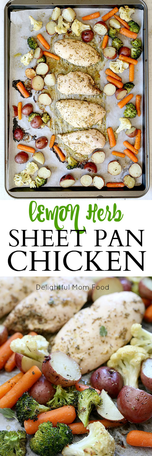 30 Minute Sheet Pan Dinners! Lemony Herb Sheet Pan Chicken, Broccoli, Carrots, Cauliflower, and Red Potatoes