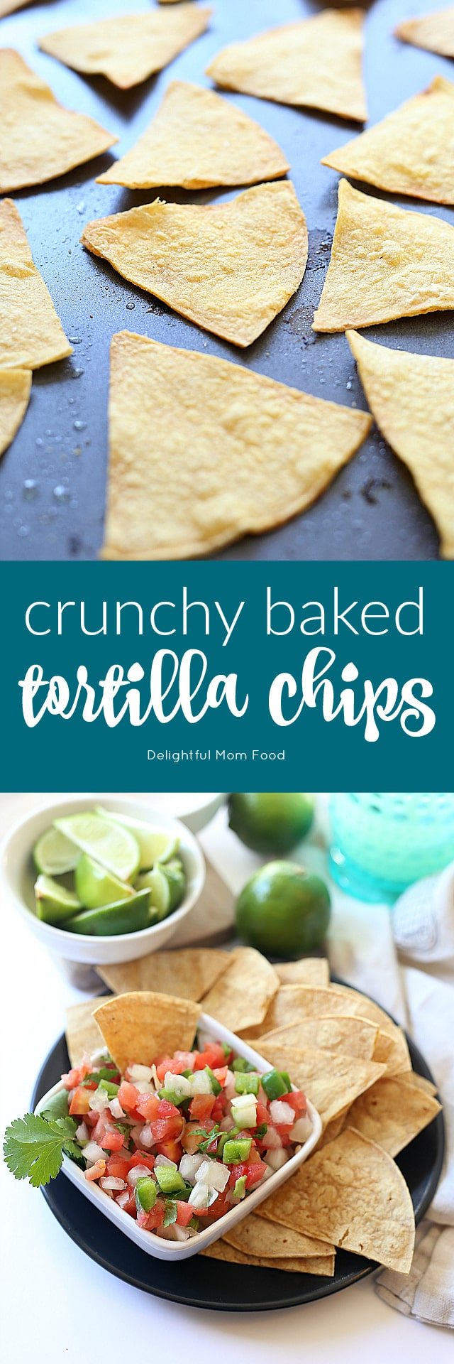 Crunchy homemade baked tortilla chips recipe! So easy, low fat, baked and not fried! | Delightful Mom Food