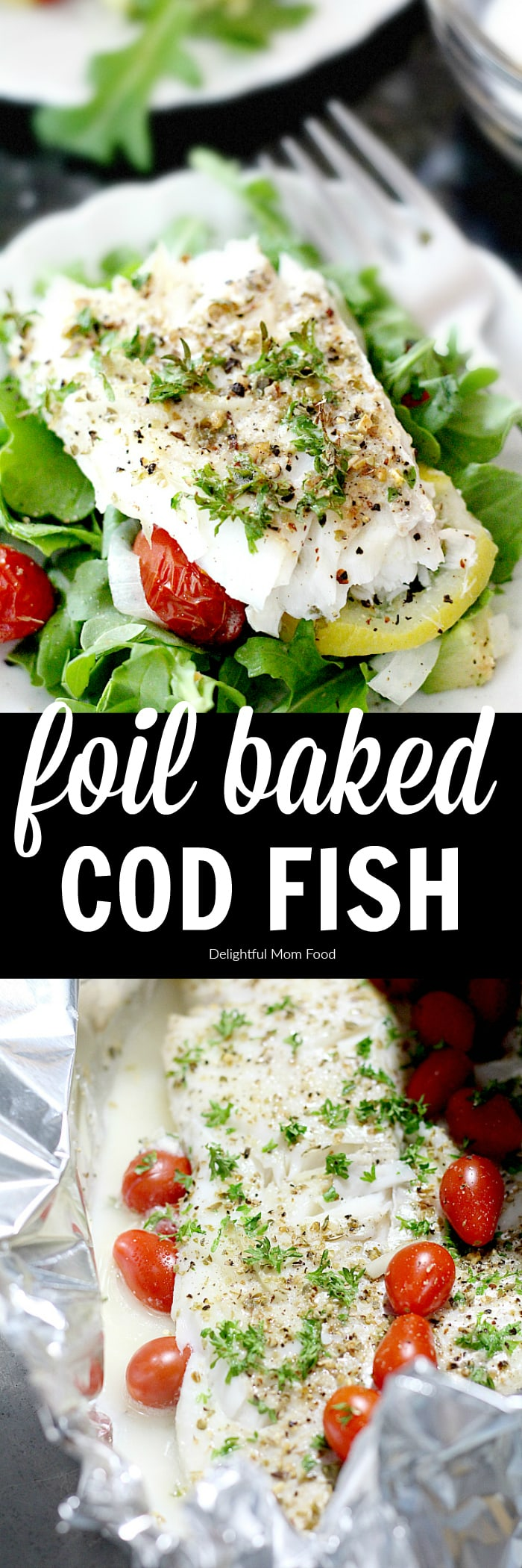 Delicious foil baked Cod fish, cooked with grape tomatoes, lemon and onion.  An easy scrod dish to serve with a side salad or in tacos. | #foil #baked #cod #fish #dinner #healthy #seafood | Recipe at delightfulmomfood.com