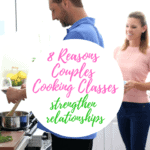 8 Reasons Couples Cooking Classes Strengthen Relationships