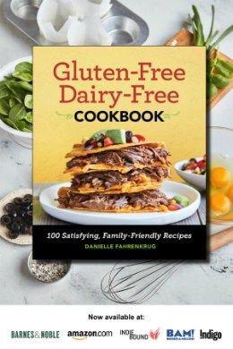Delightful Mom Food Gluten-Free Dairy-Free Cookbook