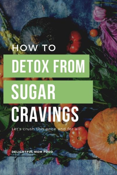 how to on doing a sugar detox and what foods to eat to eliminate sugar cravings