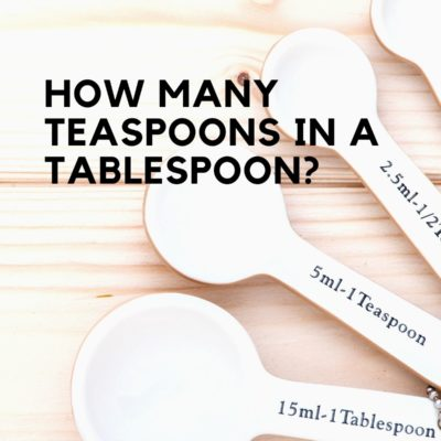 How Many Teaspoons In A Tablespoon: Tsp and Tbsp Conversions